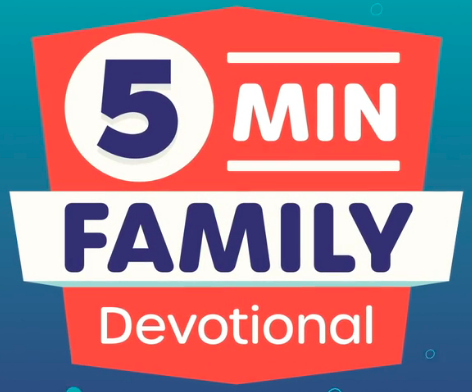 5 Min Family Devotional